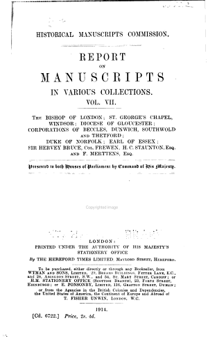 Report on Manuscripts in Various Collections: The Bishop of London; St. George's chapel, Windsor; diocese of Gloucester; corporations of Beccles, Dunwich, Southwold and Thetford; Duke of Norfolk; Earl of essex; Sir Hervey Bruce, Col. Frewen, H. C. Staunton, esq., and F. Merttens, esq.; S. Philip Unwin, esq
