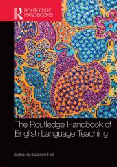 The Routledge Handbook of English Language Teaching