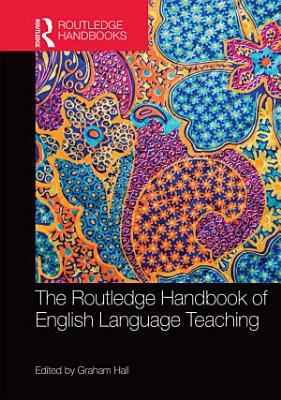 The Routledge Handbook of English Language Teaching PDF