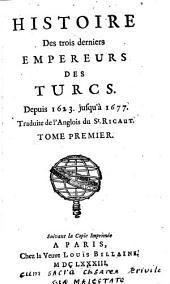 Histoire des trois derniers Empereurs des Turcs depuis 1623 jusqu' a 1677. Trad. de l'anglois