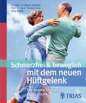 Schmerzfrei & beweglich mit dem neuen Hüftgelenk: Die besten Übungen für zu Hause, Ausgabe 2
