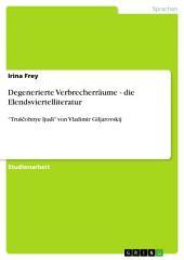 """Degenerierte Verbrecherräume - die Elendsviertelliteratur: """"Truščobnye ljudi"""" von Vladimir Giljarovskij"""