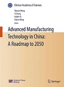 Advanced Manufacturing Technology in China  A Roadmap to 2050 PDF