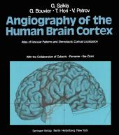 Angiography of the Human Brain Cortex: Atlas of Vascular Patterns and Stereotactic Cortical Localization