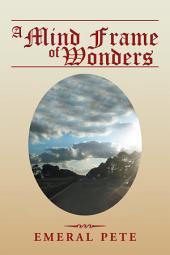 A Mind Frame of Wonders