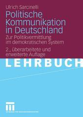 Politische Kommunikation in Deutschland: Zur Politikvermittlung im demokratischen System, Ausgabe 2