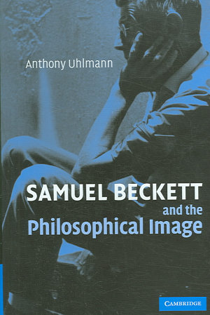 Samuel Beckett and the Philosophical Image PDF
