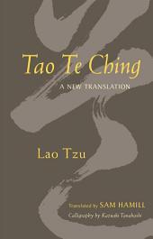 Tao Te Ching: A New Translation