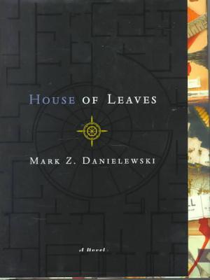 Mark Z  Danielewski s House of Leaves