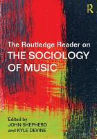 The Routledge Reader on the Sociology of Music PDF