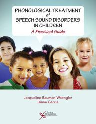 Phonological Treatment Of Speech Sound Disorders In Children Book PDF