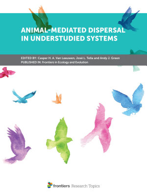 Animal Mediated Dispersal in Understudied Systems PDF