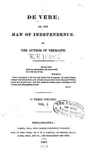 De Vere: Or, The Man of Independence, Volume 1