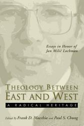 Theology Between The East And West A Radical Legacy Book PDF