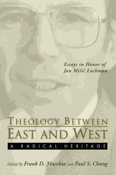 Theology Between the East and West: A Radical Legacy
