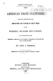 The American Fruit Culturist: Containing Directions for the Propagation and Culture of Fruit Trees, in the Nursery, Orchard, and Garden : with Descriptions of the Principal American and Foreign Varieties, Cultivated in the United States