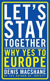 Let's Stay Together: Why Yes to Europe