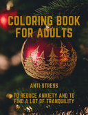 Coloring Book for Adults Anti-stress To Reduce Anxiety and to Find a Lot of Tranquility