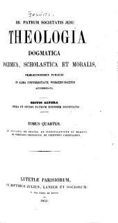 Theologia dogmatica, polemica, scholastica et moralis praelectionibus publicis in alma Universitate Wirceburgensi accommodata: Volume 4, Issues 1-2