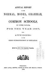 Annual Report Of The Normal Model And Common Schools In Upper Canada For The Year  Book PDF