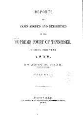 Reports of Cases Argued and Determined in the Supreme Court of Tennessee: Volume 38