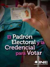 El Padrón Electoral y la Credencial para Votar