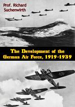 The Development of the German Air Force, 1919-1939