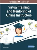 Handbook of Research on Virtual Training and Mentoring of Online Instructors PDF