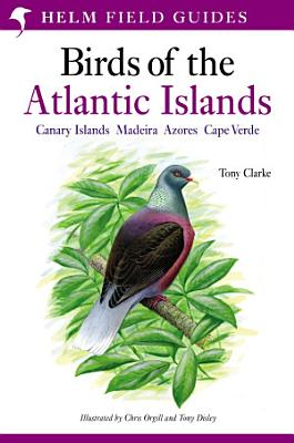 A Field Guide to the Birds of the Atlantic Islands PDF