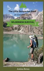 The Little Backpacker Book-An Essential Guidebook to Wilderness Survival