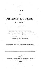 The Life of Prince Eugene, of Savoy: From His Own Original Manuscript, Volume 3