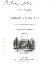 The genius and life of Poe, by R.H. Stoddard. Edgar Allan Poe, by James Russell Lowell. Death of Edgar A. Poe, by N.P. Willis. The poetic principle. The rationale of verse. Miscellaneous poems. Poems written in youth