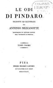 Le odi di Pindaro tradotte ed illustrate da Antonio Mezzanotte ...