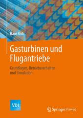 Gasturbinen und Flugantriebe: Grundlagen, Betriebsverhalten und Simulation