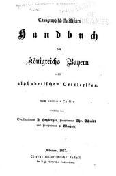 Bavaria: Landes- und volkskunde des königreichs Bayern, bearbeitet von einem kreise bayerischer gelehrter. Mit einer uebersichtskarte des diesseitigen Bayerns in 15 blättern ...