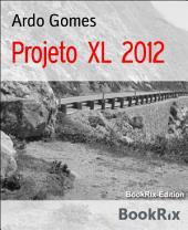 Projeto XL 2012: Aos 83 anos, em uma moto desde o Atlântico até o Pacífico. Aventure-se!