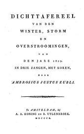Dichttafereel van den winter, storm en overstroomingen, van den jare 1809, etc