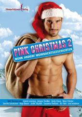 Pink Christmas 2: Mehr andere Weihnachtsgeschichten