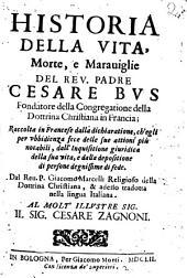 Historia Della Vita, Morte, e Marauiglie del Rev. Padre Cesare Bus