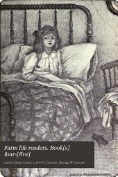 Farm life readers. Book[s] four-[five]: Volume 1