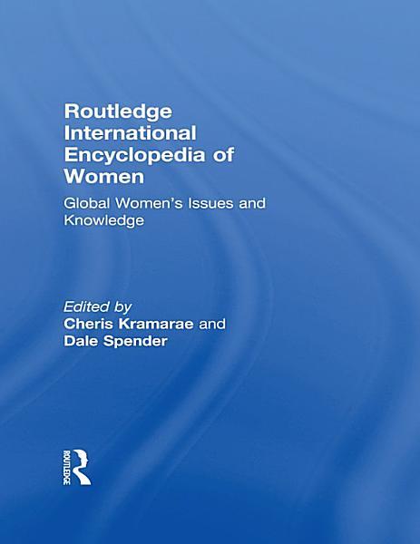 Download Routledge International Encyclopedia of Women Book
