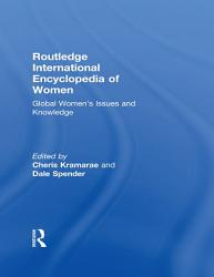 Routledge International Encyclopedia Of Women Book PDF