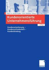 Kundenorientierte Unternehmensführung: Kundenorientierung - Kundenzufriedenheit - Kundenbindung, Ausgabe 6