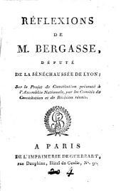Réflexions de M. Bergasse, député de la sénéchaussée de Lyon, sur le projet de Constitution...