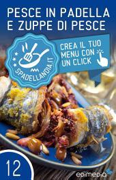 Pesce in padella e Zuppe di pesce: Spadellandia