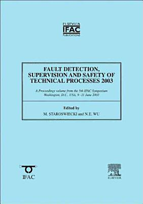 Fault Detection, Supervision and Safety of Technical Processes 2003 (SAFEPROCESS 2003)