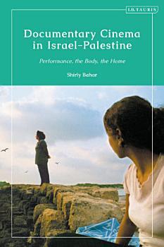 Documentary Cinema in Israel Palestine PDF