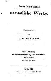 Johann Gottlieb Fichte's Sämmtliche Werke. ; Herausgegeben von J. H. Fichte. ...: -8.Bd. 3.Abth. Populärphilosophische Schriften