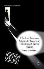 Criminal Femmes Fatales in American Hardboiled Crime Fiction