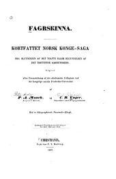 Fagrskinna: Kortfattet norsk konge-saga fra slutningen af det tolfte eller begyndelsen af det trettende aarhundrede